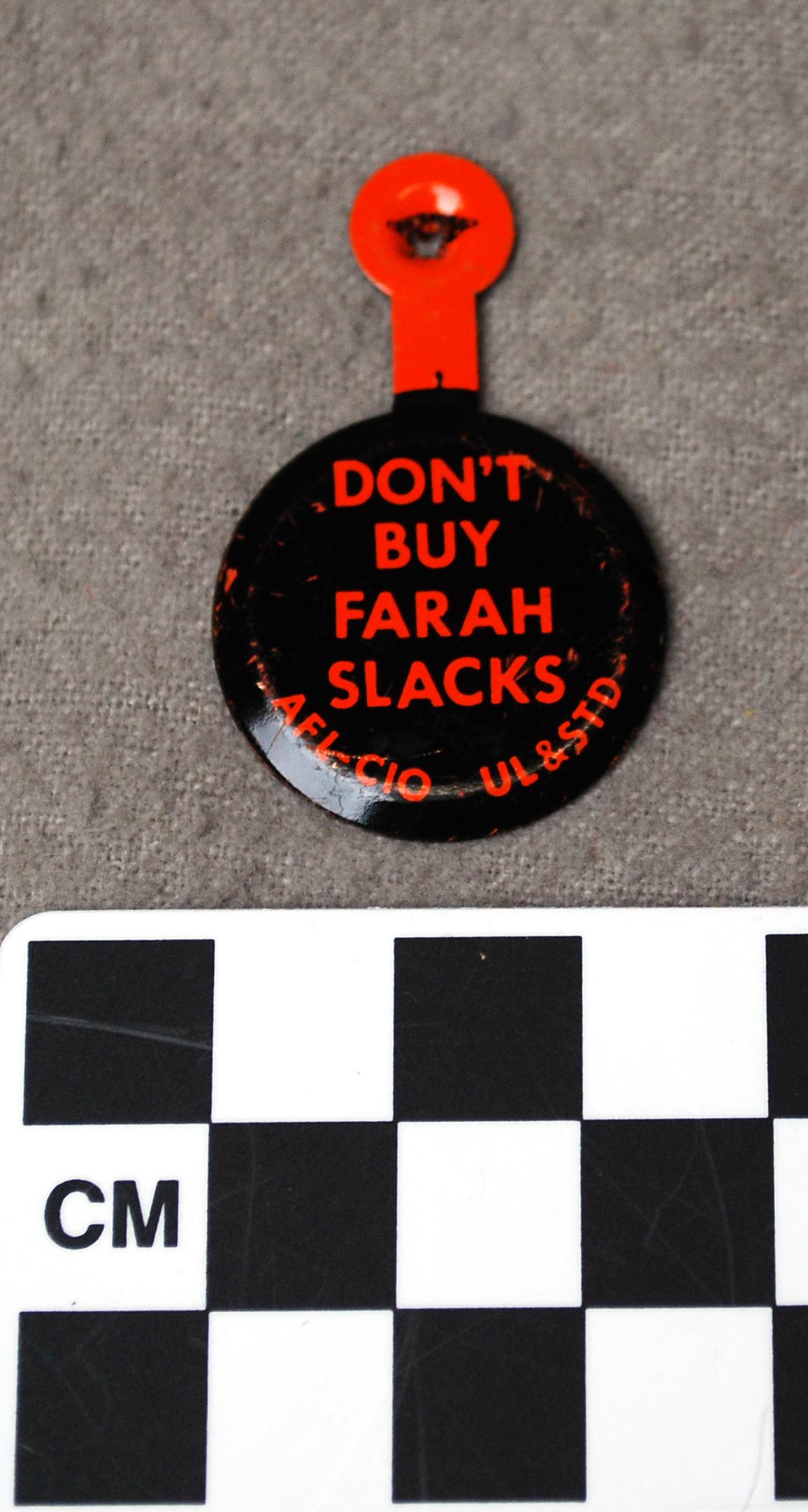 Object: Pin (Don't Buy Farah Slacks Pin)   UTSA Institute Of Texan Cultures